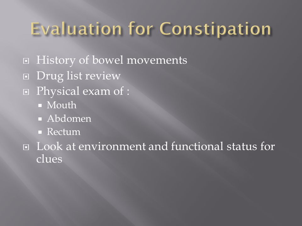 Evaluation for Constipation