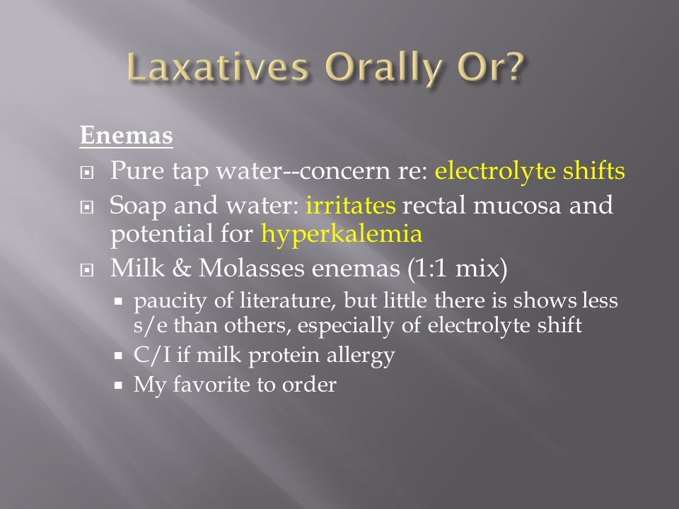 Laxatives Orally Or Enemas