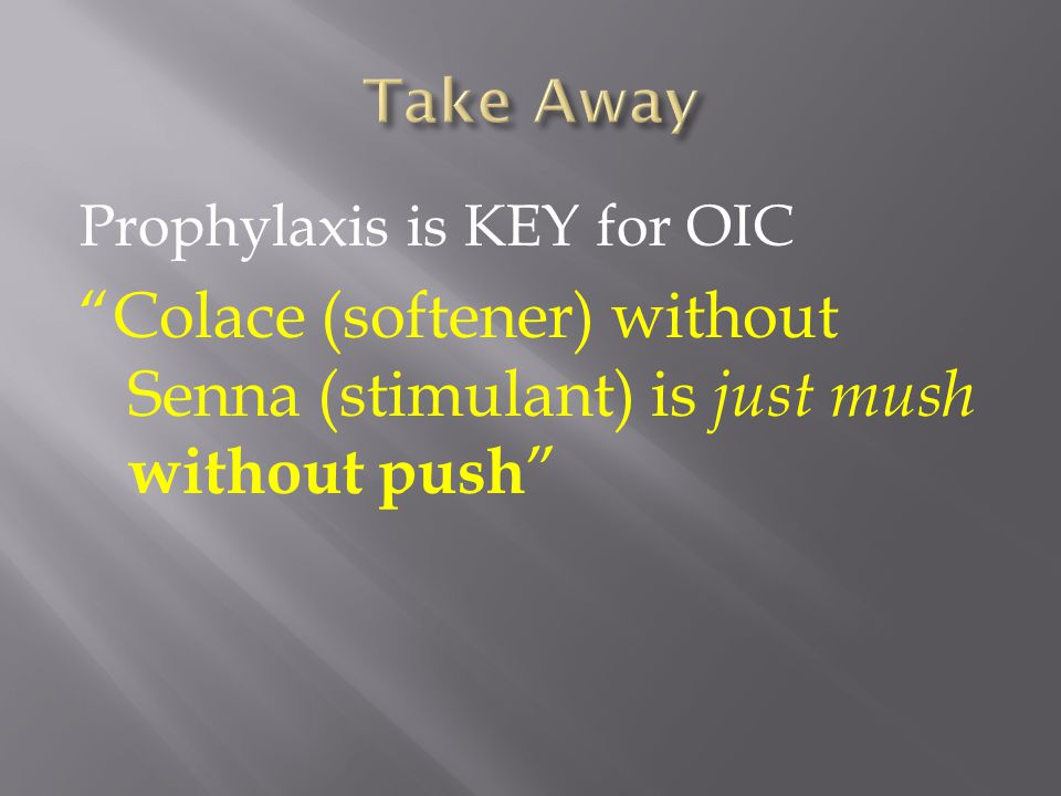 Take Away Prophylaxis is KEY for OIC.