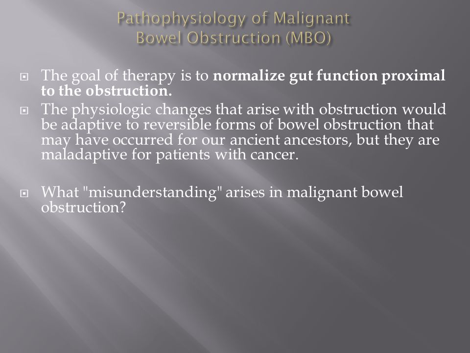 Pathophysiology of Malignant Bowel Obstruction (MBO)