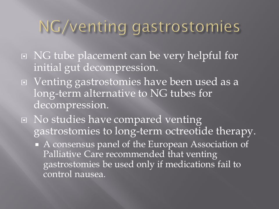 NG/venting gastrostomies