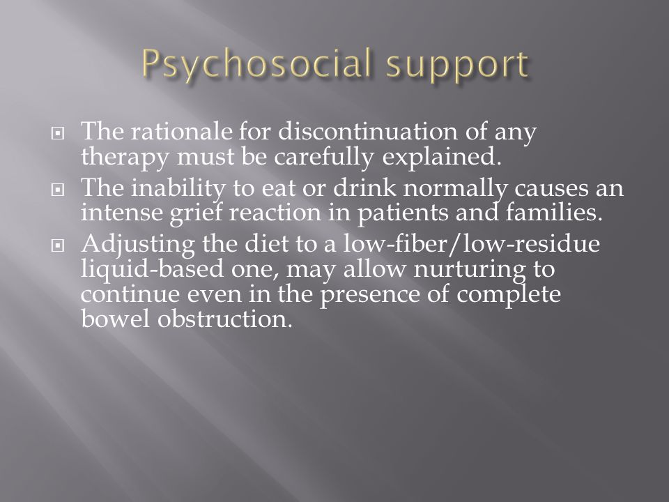Psychosocial support The rationale for discontinuation of any therapy must be carefully explained.