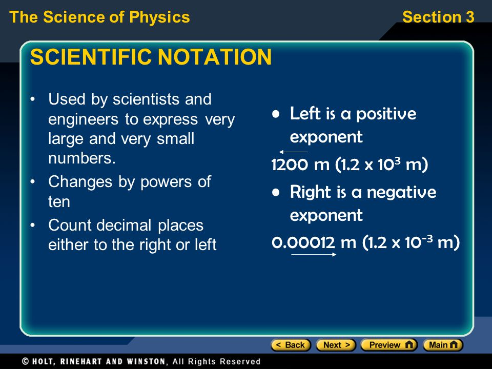 SCIENTIFIC NOTATION Left is a positive exponent 1200 m (1.2 x 103 m)