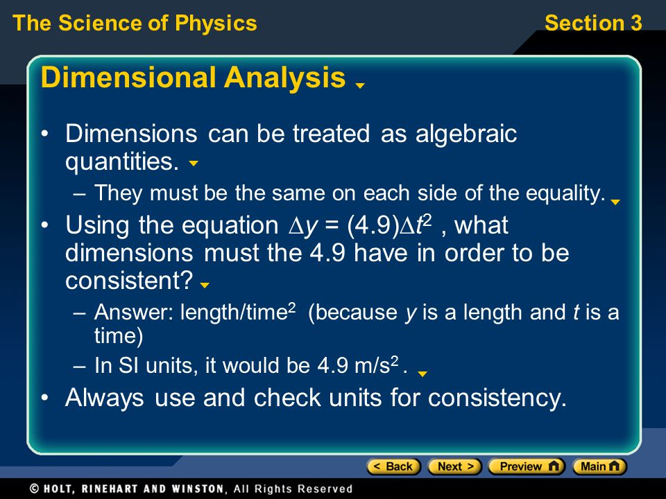 Dimensional Analysis Dimensions can be treated as algebraic quantities. They must be the same on each side of the equality.