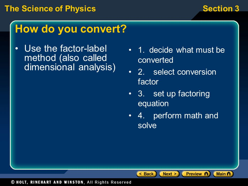 How do you convert Use the factor-label method (also called dimensional analysis) 1. decide what must be converted.