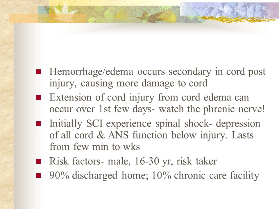 Hemorrhage/edema occurs secondary in cord post injury, causing more damage to cord