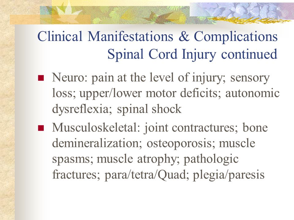 Clinical Manifestations & Complications Spinal Cord Injury continued