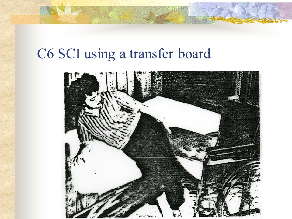 C6 SCI using a transfer board