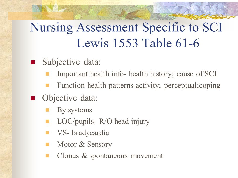 Nursing Assessment Specific to SCI Lewis 1553 Table 61-6