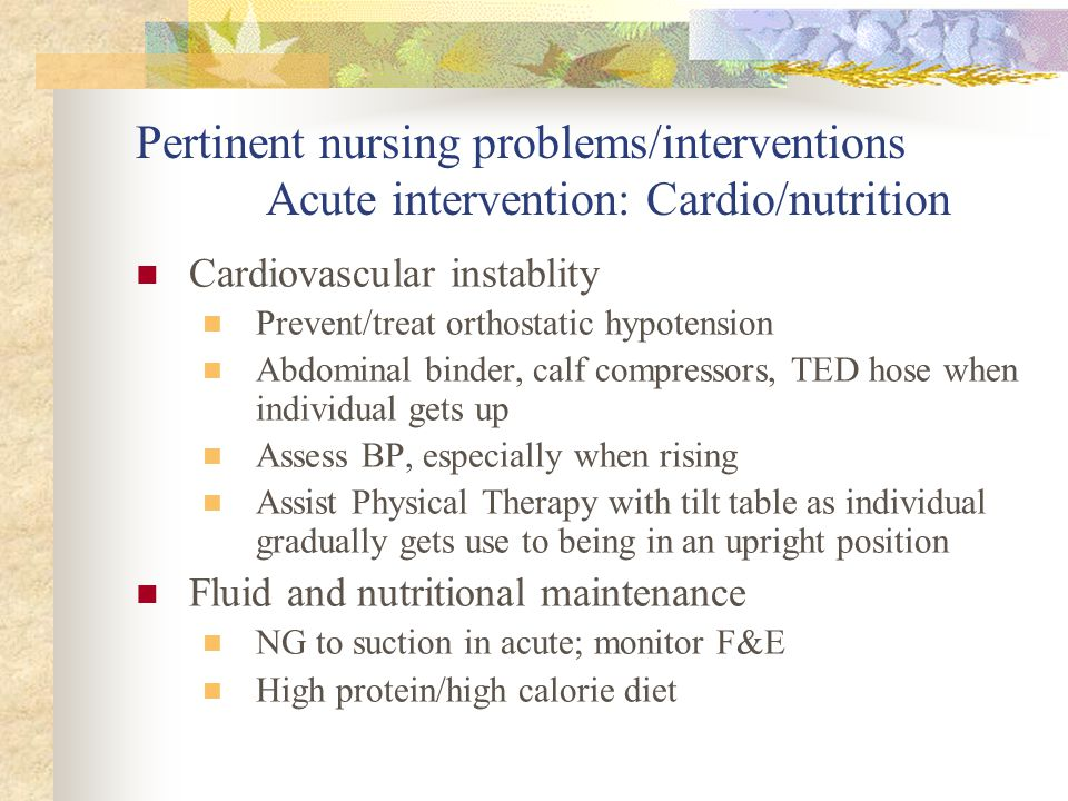 Pertinent nursing problems/interventions Acute intervention: Cardio/nutrition
