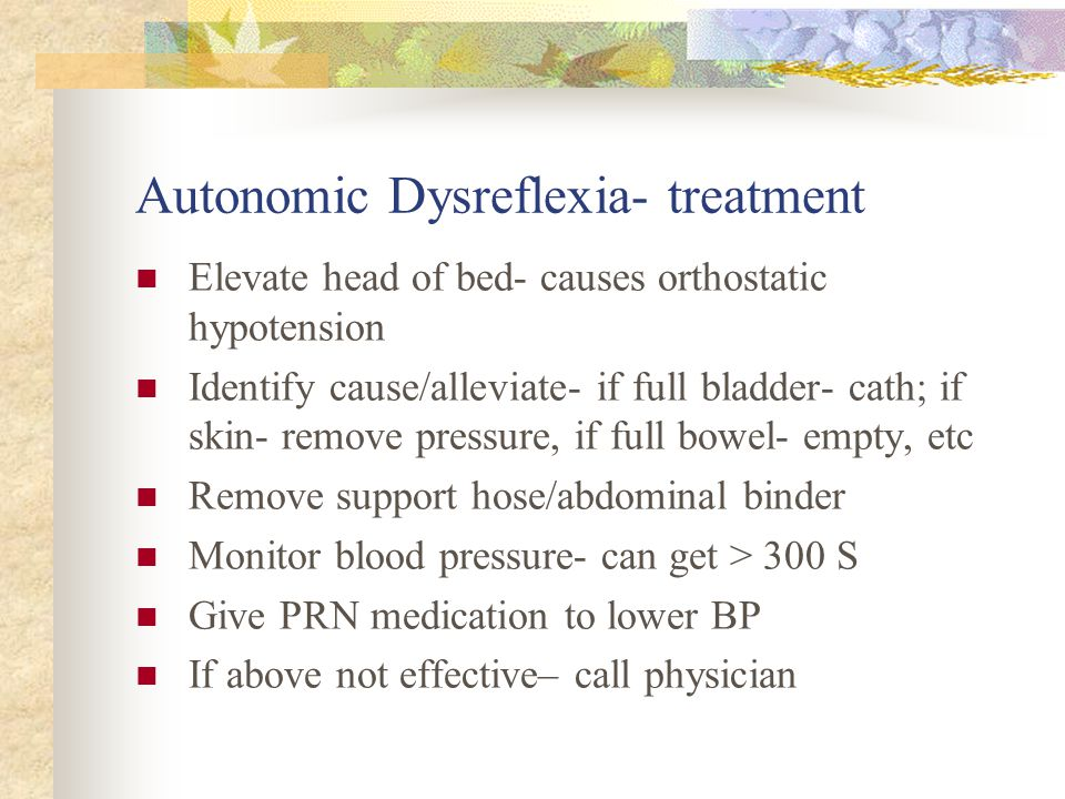 Autonomic Dysreflexia- treatment