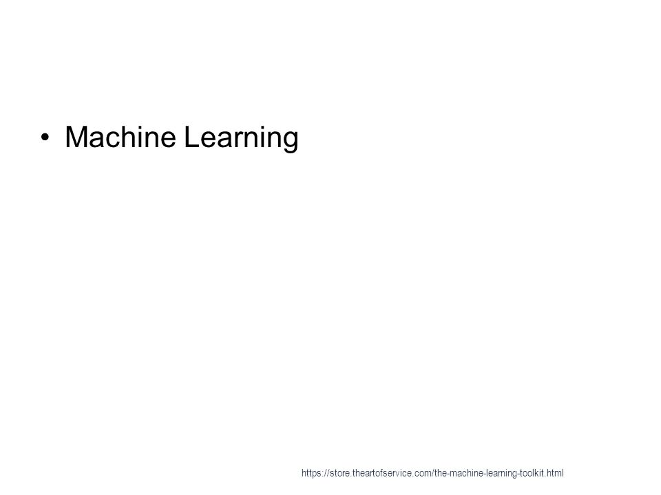 Machine Learning https://store.theartofservice.com/the-machine-learning-toolkit.html
