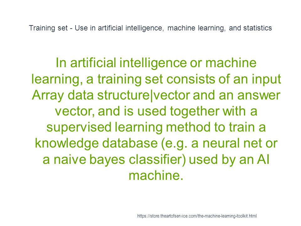 Training set - Use in artificial intelligence, machine learning, and statistics