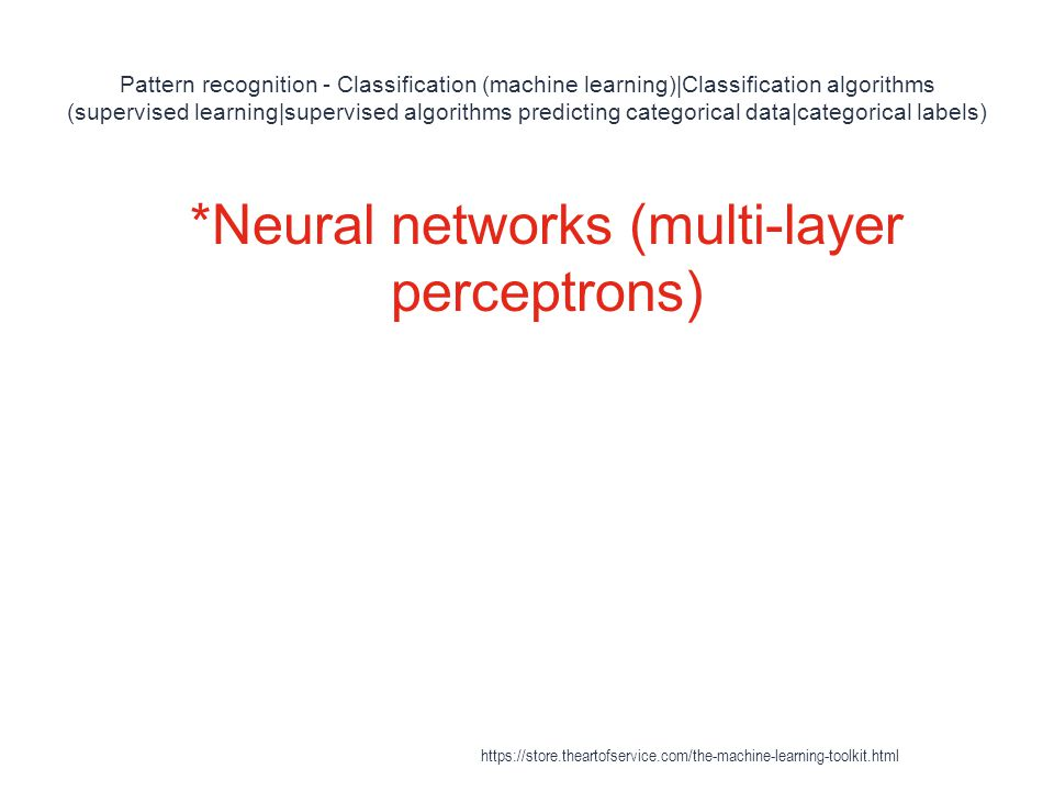 *Neural networks (multi-layer perceptrons)