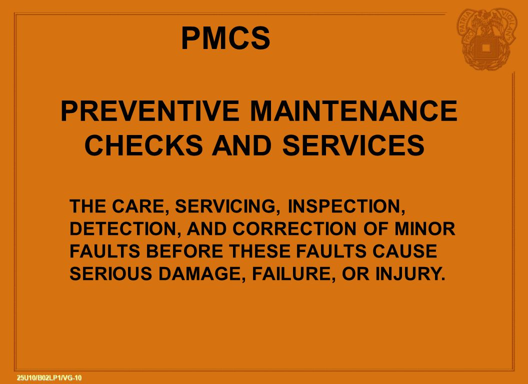 PMCS PREVENTIVE MAINTENANCE CHECKS AND SERVICES