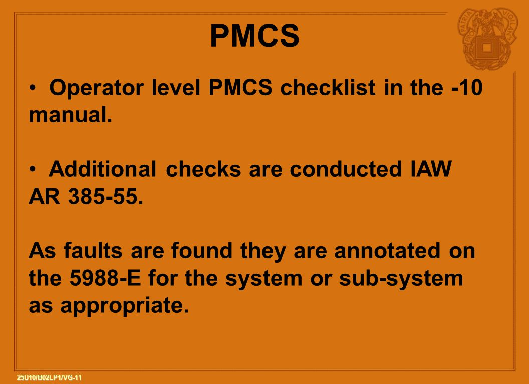 PMCS Operator level PMCS checklist in the -10 manual.