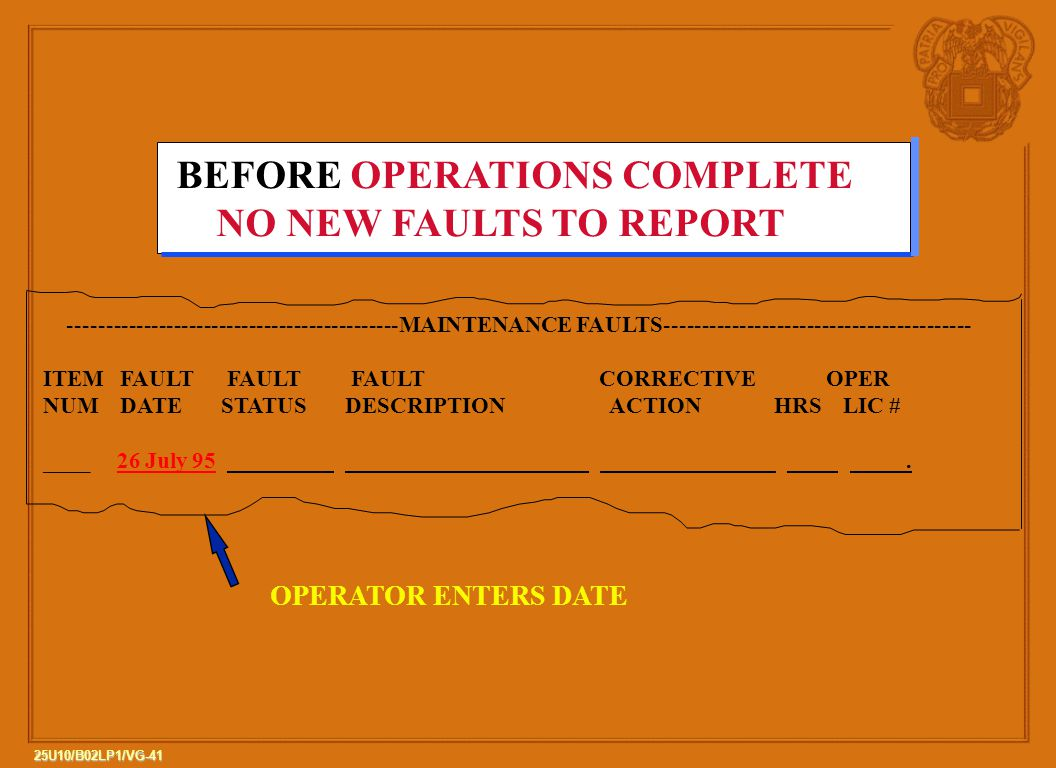 BEFORE OPERATIONS COMPLETE NO NEW FAULTS TO REPORT