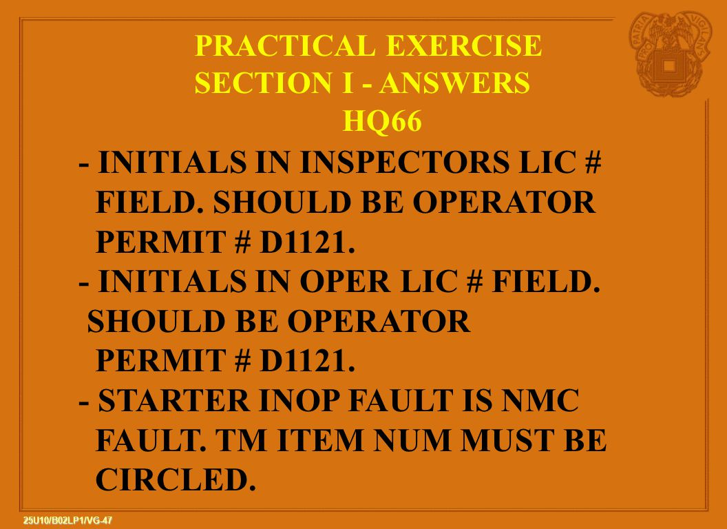 - INITIALS IN INSPECTORS LIC # FIELD. SHOULD BE OPERATOR