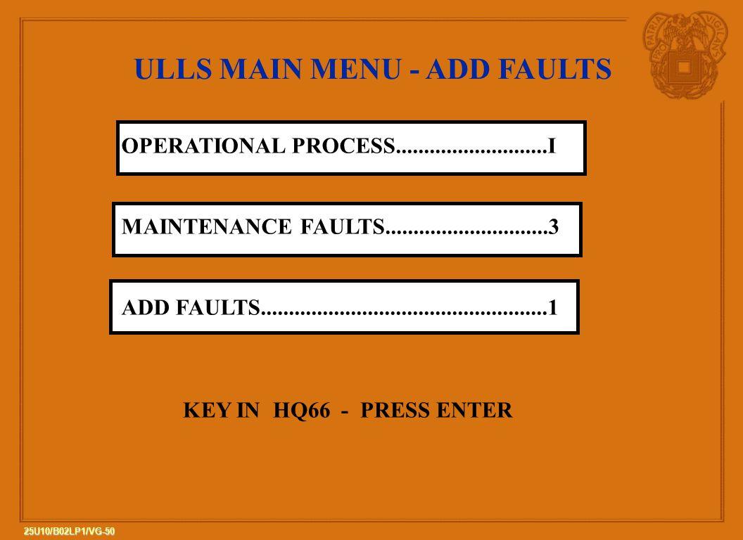ULLS MAIN MENU - ADD FAULTS