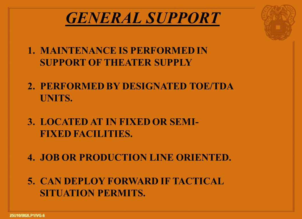 GENERAL SUPPORT 1. MAINTENANCE IS PERFORMED IN
