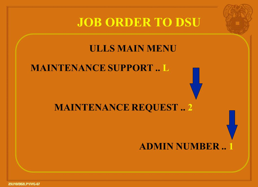 JOB ORDER TO DSU ULLS MAIN MENU MAINTENANCE SUPPORT .. L
