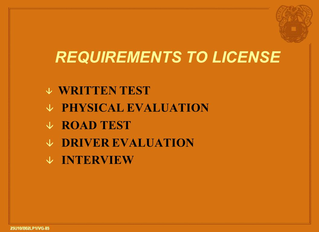 REQUIREMENTS TO LICENSE