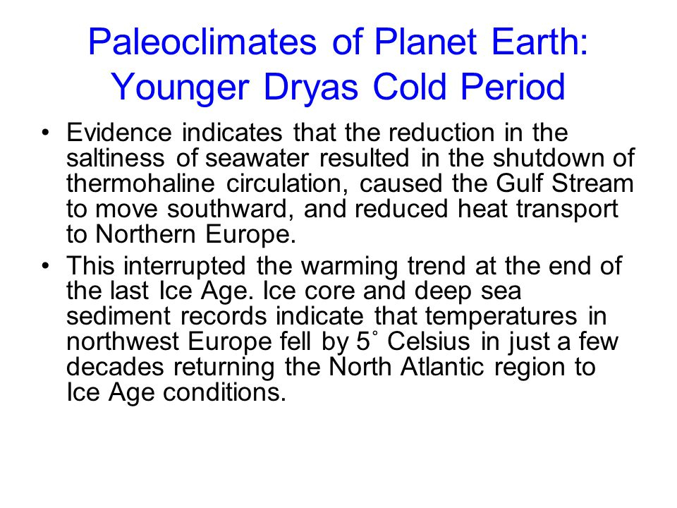 Paleoclimates of Planet Earth: Younger Dryas Cold Period