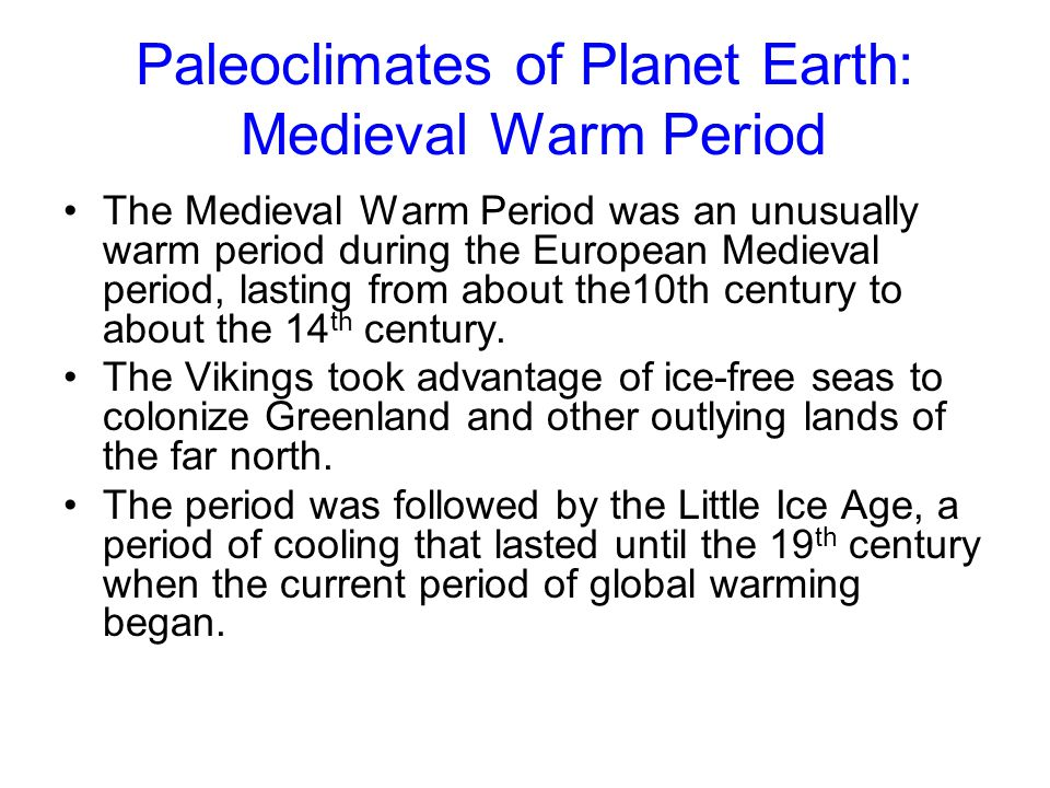 Paleoclimates of Planet Earth: Medieval Warm Period