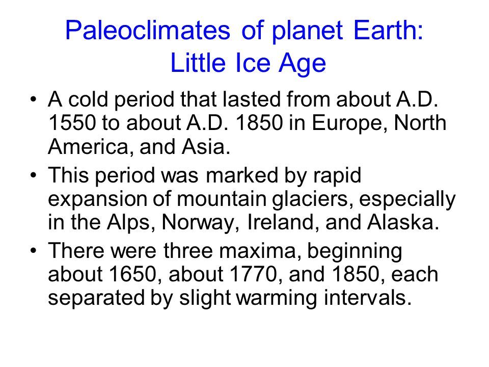Paleoclimates of planet Earth: Little Ice Age