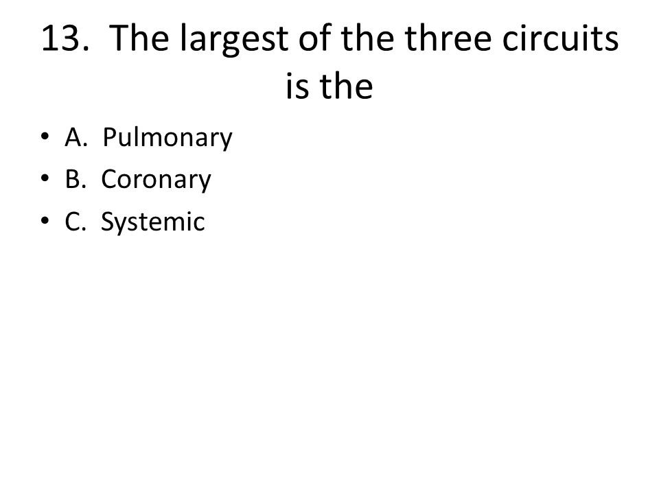 13. The largest of the three circuits is the