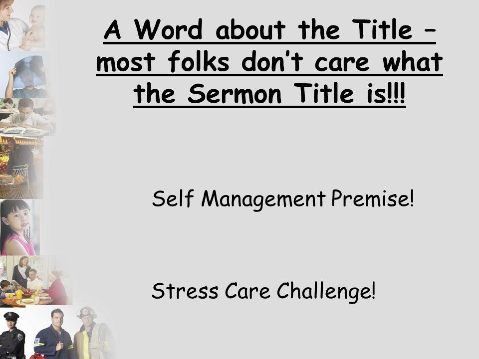 Self Management Premise! Stress Care Challenge!