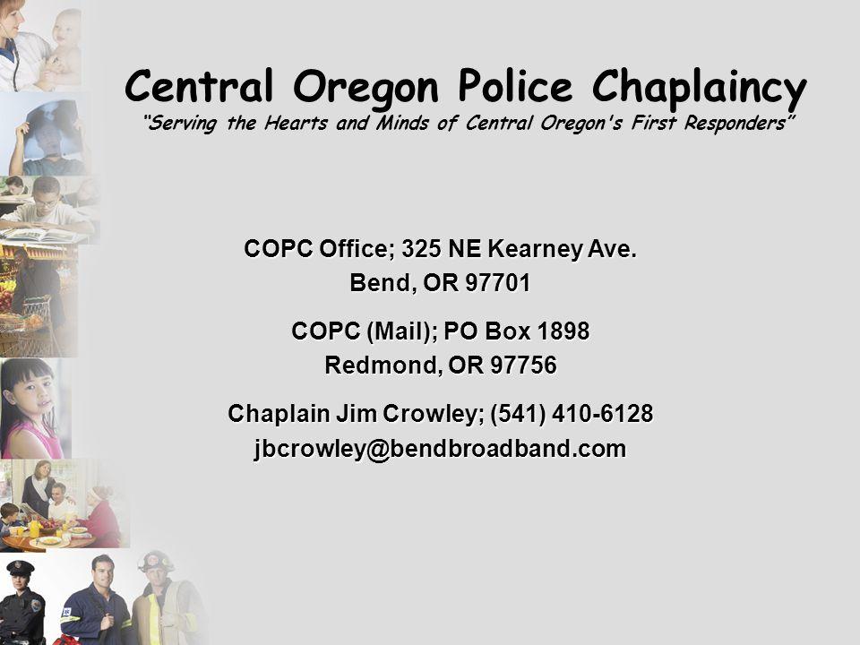 COPC Office; 325 NE Kearney Ave. Chaplain Jim Crowley; (541) 410-6128