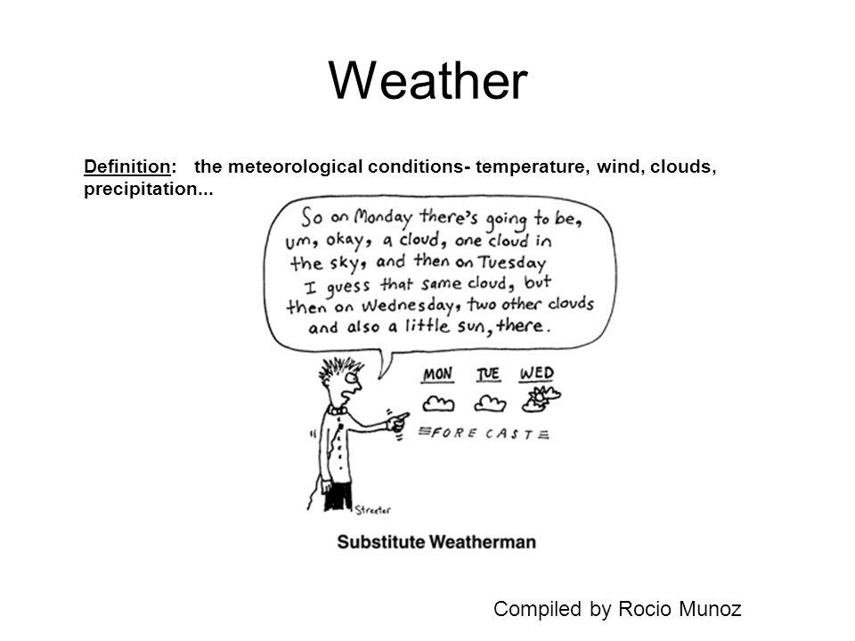 Weather Compiled by Rocio Munoz