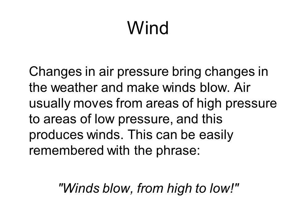 Winds blow, from high to low!