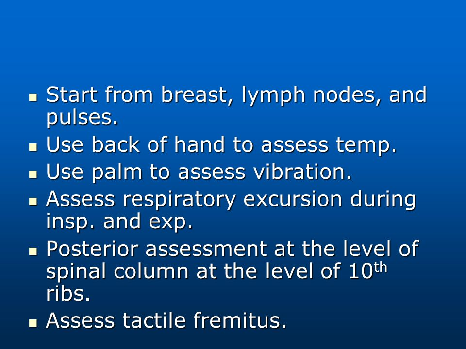 Start from breast, lymph nodes, and pulses.