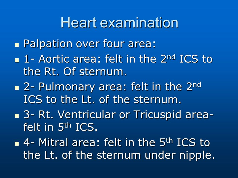 Heart examination Palpation over four area: