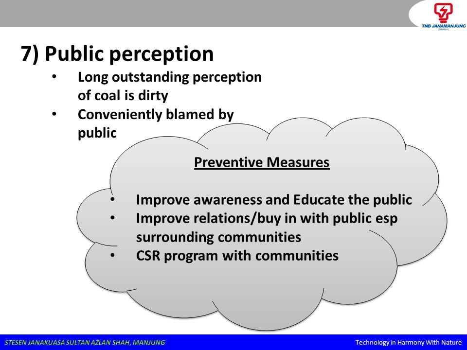 7) Public perception Long outstanding perception of coal is dirty