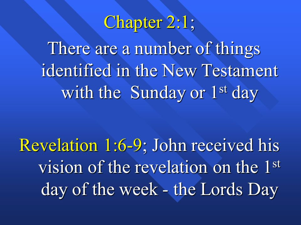 Chapter 2:1; There are a number of things identified in the New Testament with the Sunday or 1st day.