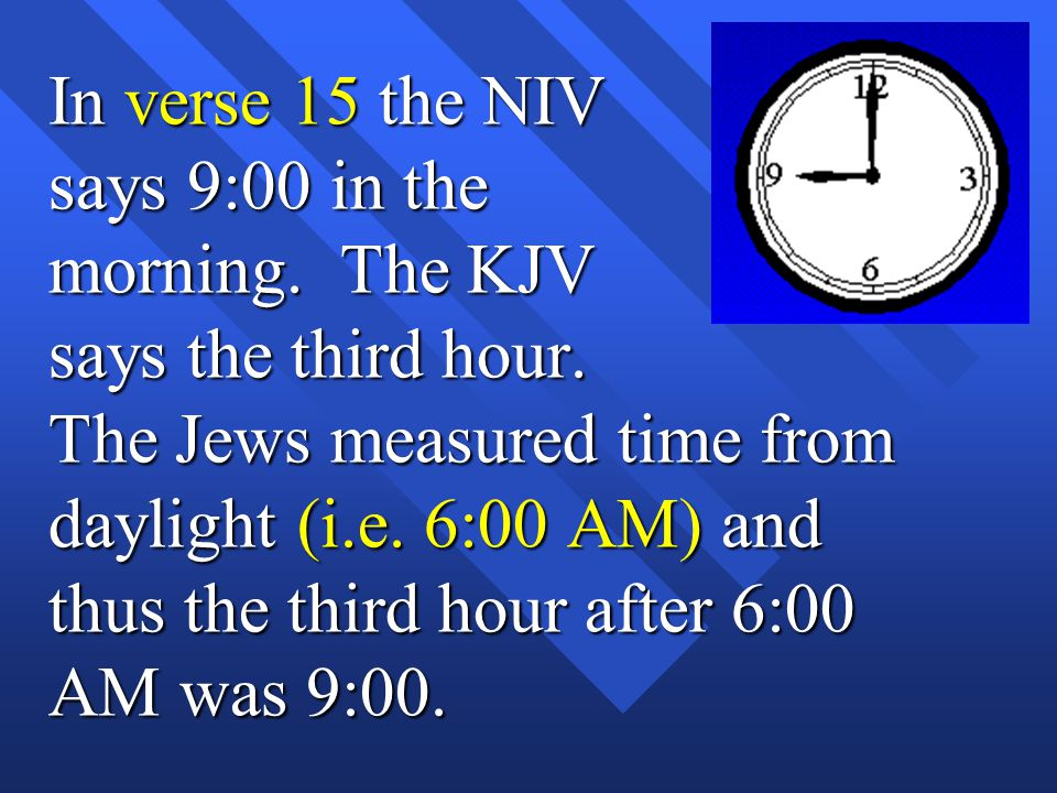 In verse 15 the NIV says 9:00 in the morning