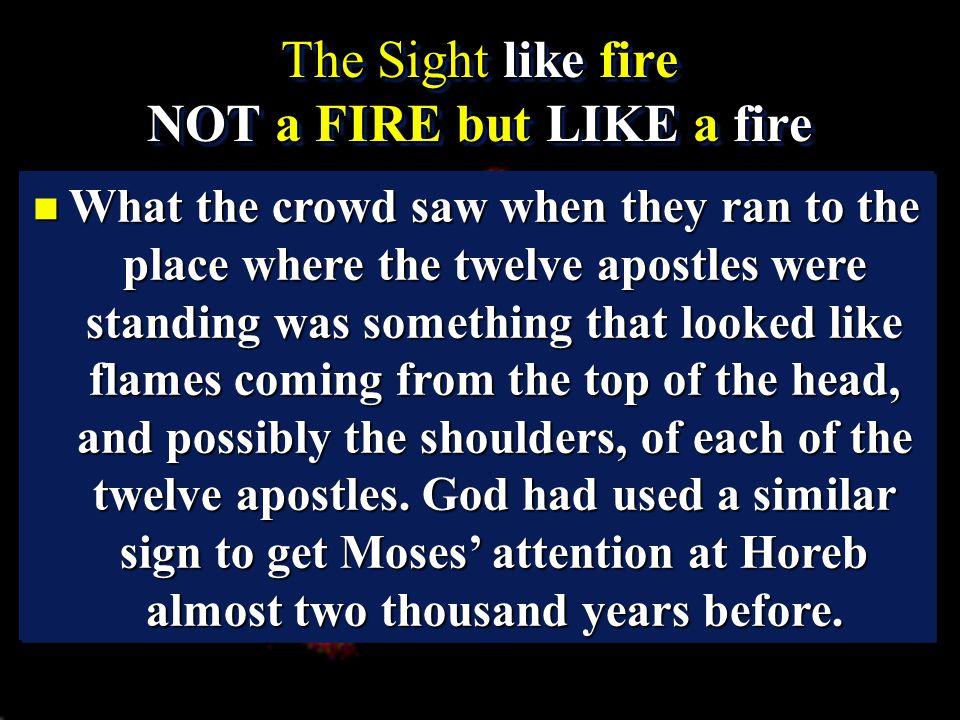 The Sight like fire NOT a FIRE but LIKE a fire