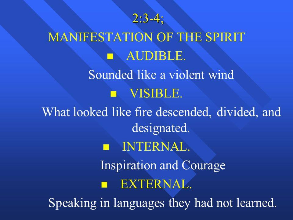 MANIFESTATION OF THE SPIRIT AUDIBLE. Sounded like a violent wind