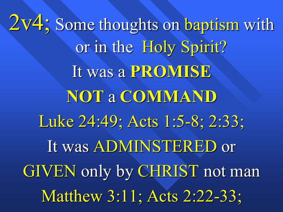 2v4; Some thoughts on baptism with or in the Holy Spirit