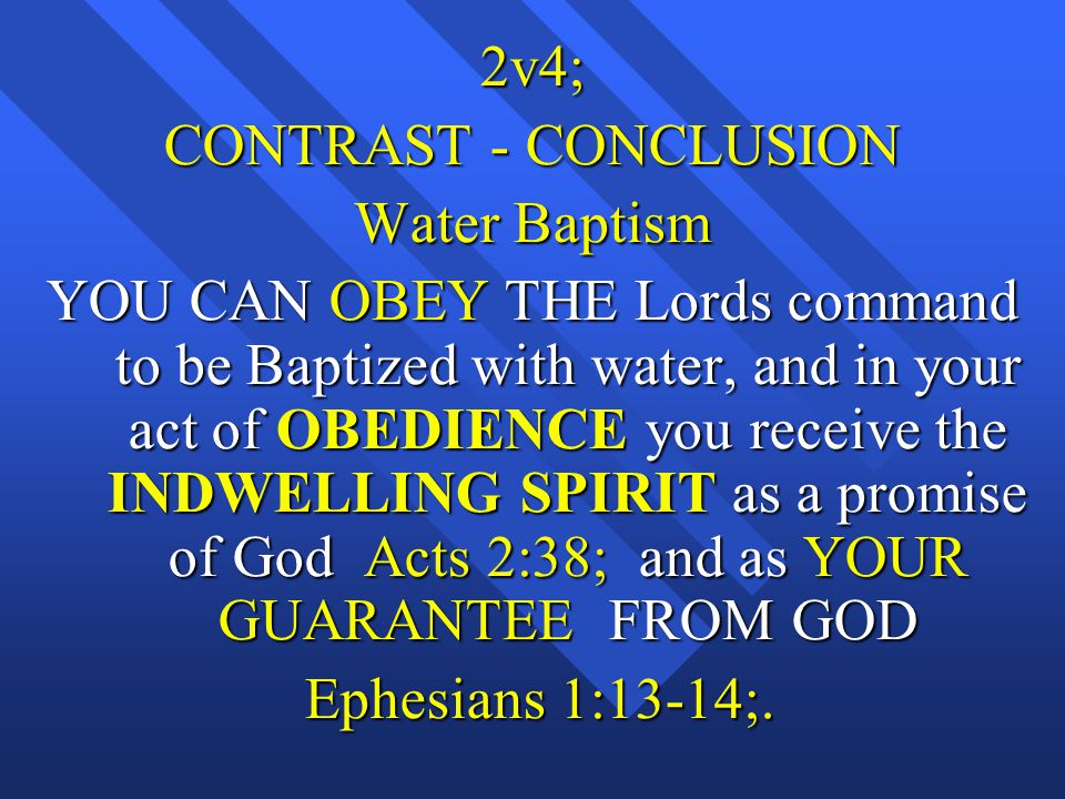 2v4; CONTRAST - CONCLUSION. Water Baptism.