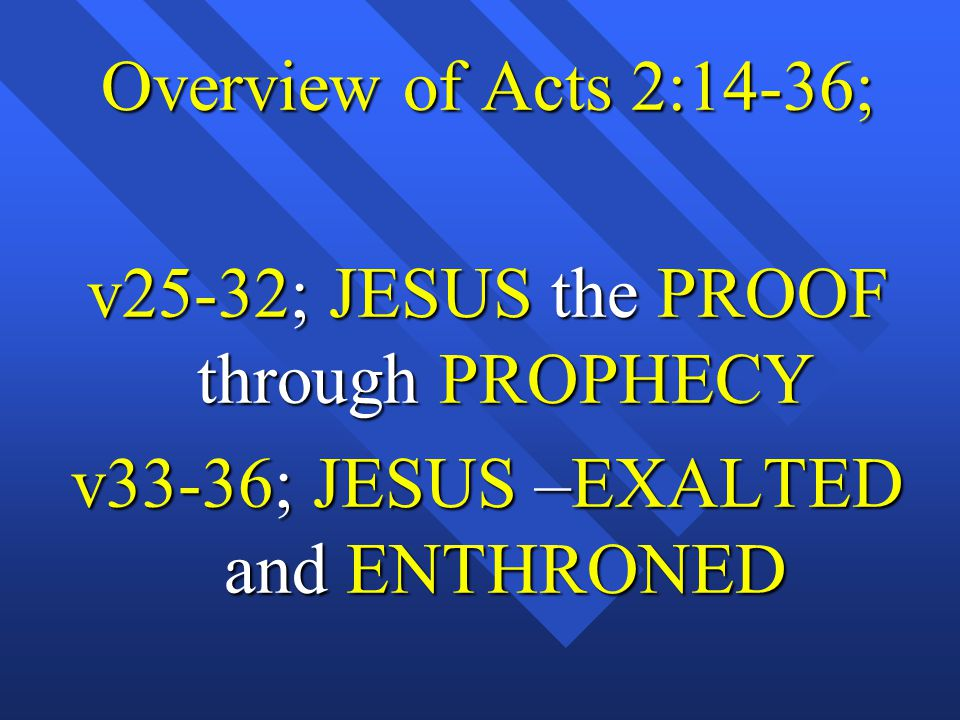 v25-32; JESUS the PROOF through PROPHECY