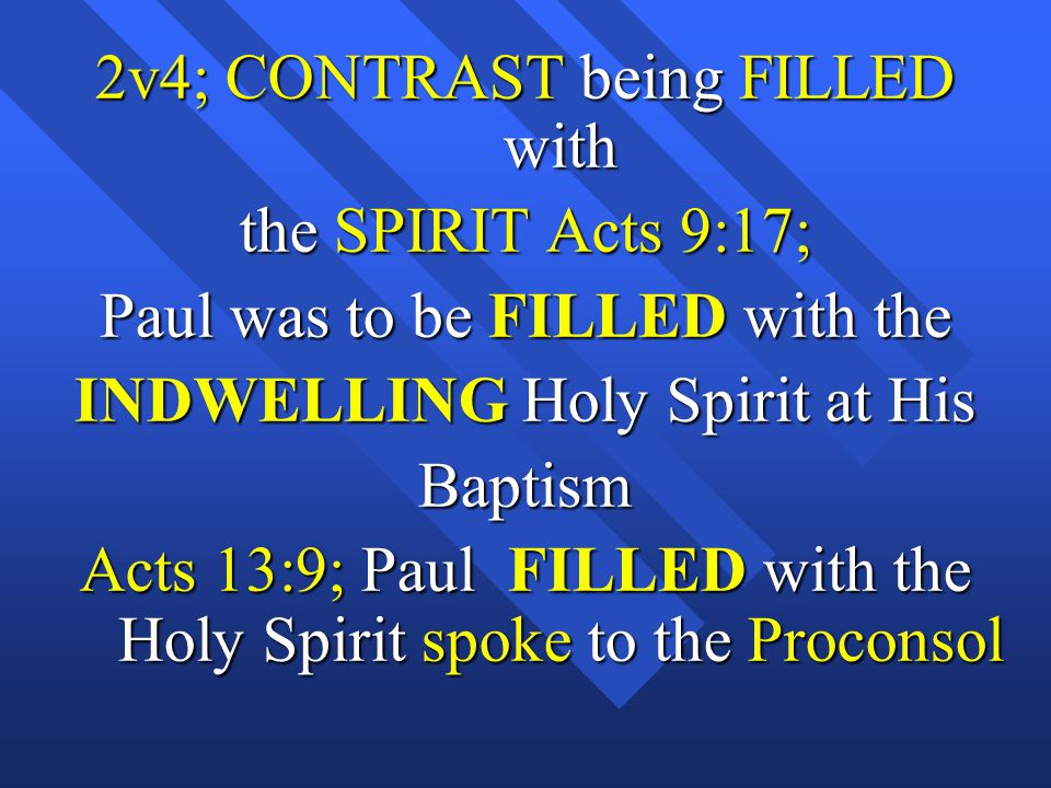 2v4; CONTRAST being FILLED with the SPIRIT Acts 9:17;