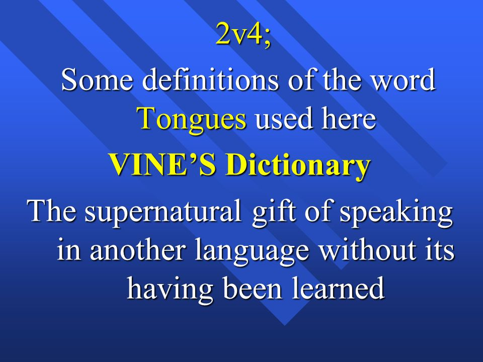 Some definitions of the word Tongues used here