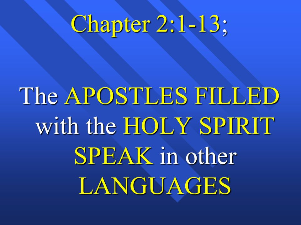 The APOSTLES FILLED with the HOLY SPIRIT SPEAK in other LANGUAGES
