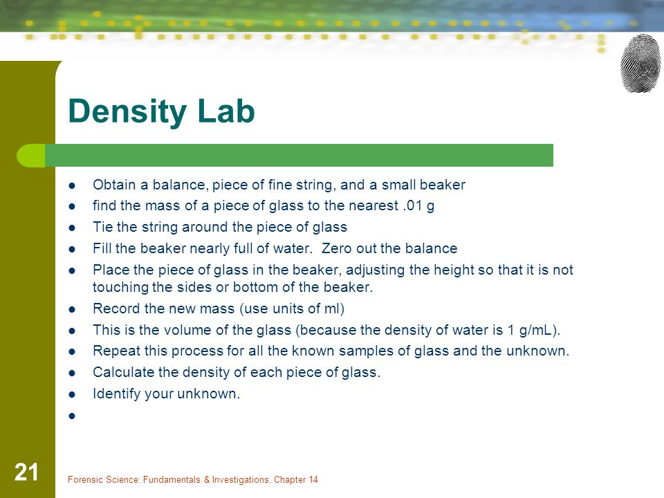 Density Lab Obtain a balance, piece of fine string, and a small beaker