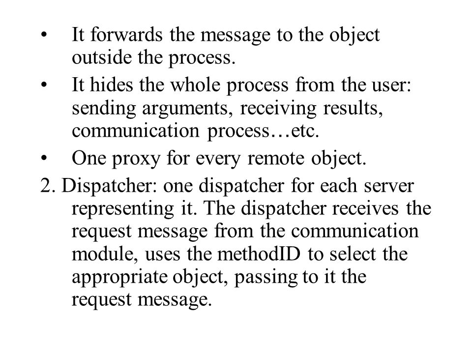 It forwards the message to the object outside the process.