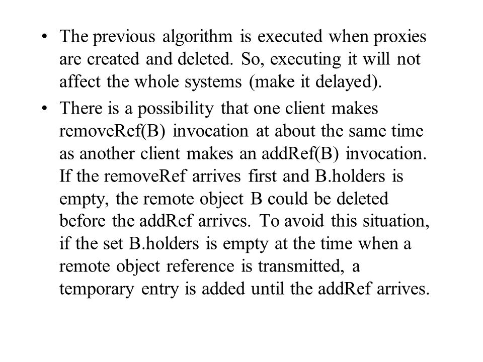 The previous algorithm is executed when proxies are created and deleted. So, executing it will not affect the whole systems (make it delayed).
